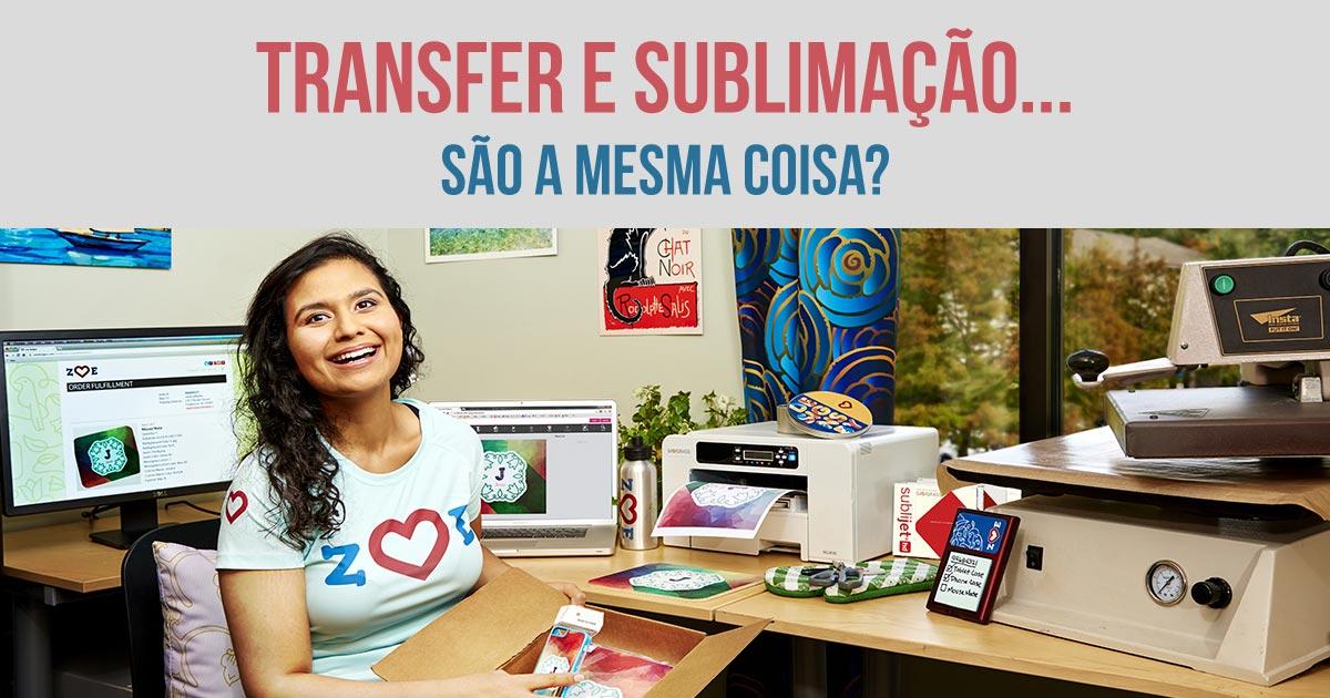 Sublimação é o mesmo que Transfer?