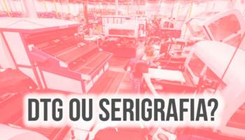 DTG ou Serigrafia - Qual a melhor técnica de estamparia?