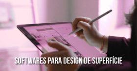 Softwares para design de superfície – conheça os principais