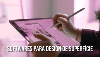Softwares para design de superfície - conheça os principais
