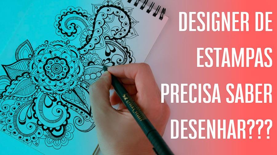 Designer de Estampas precisa saber desenhar