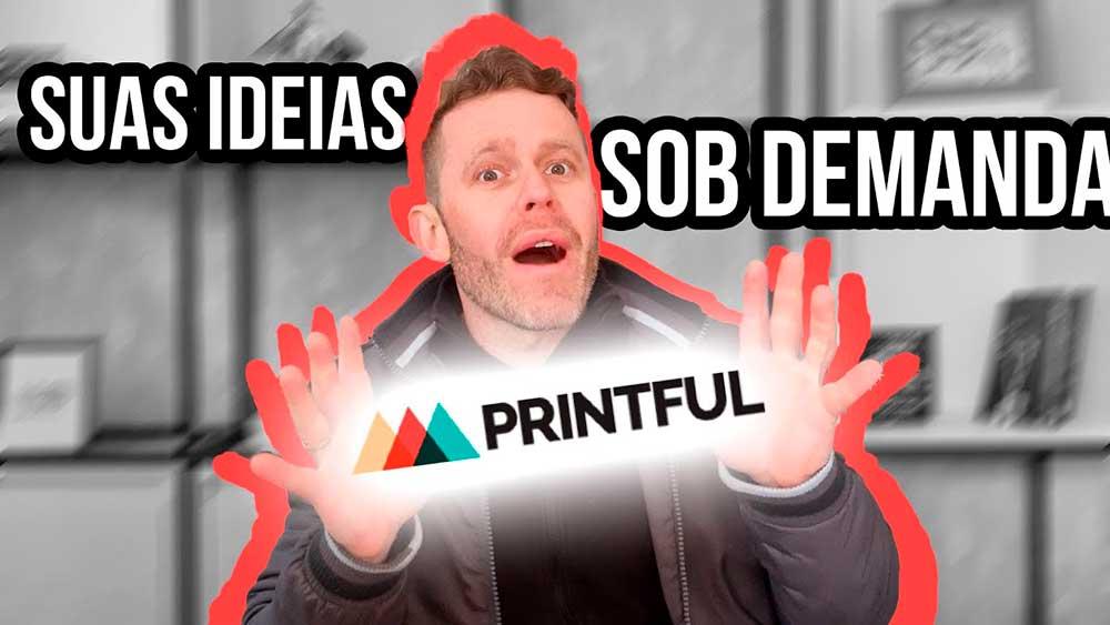 Printful no Brasil - suas ideias sob demanda