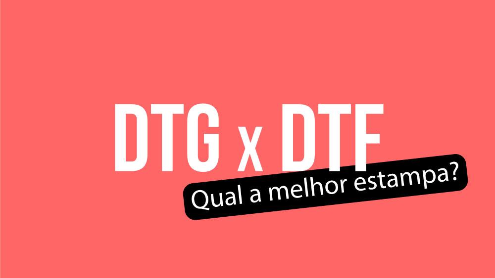 DTF ou DTG - qual a diferença? Qual é melhor?
